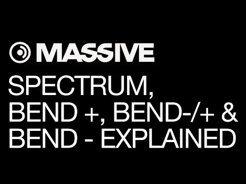 NI Massive - Spectrum, 'bend +', 'bend-/+' and 'bend -' - How To Tutorial