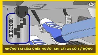 Những sai lầm chết người khi lái xe số tự động |  Xe 102 !!