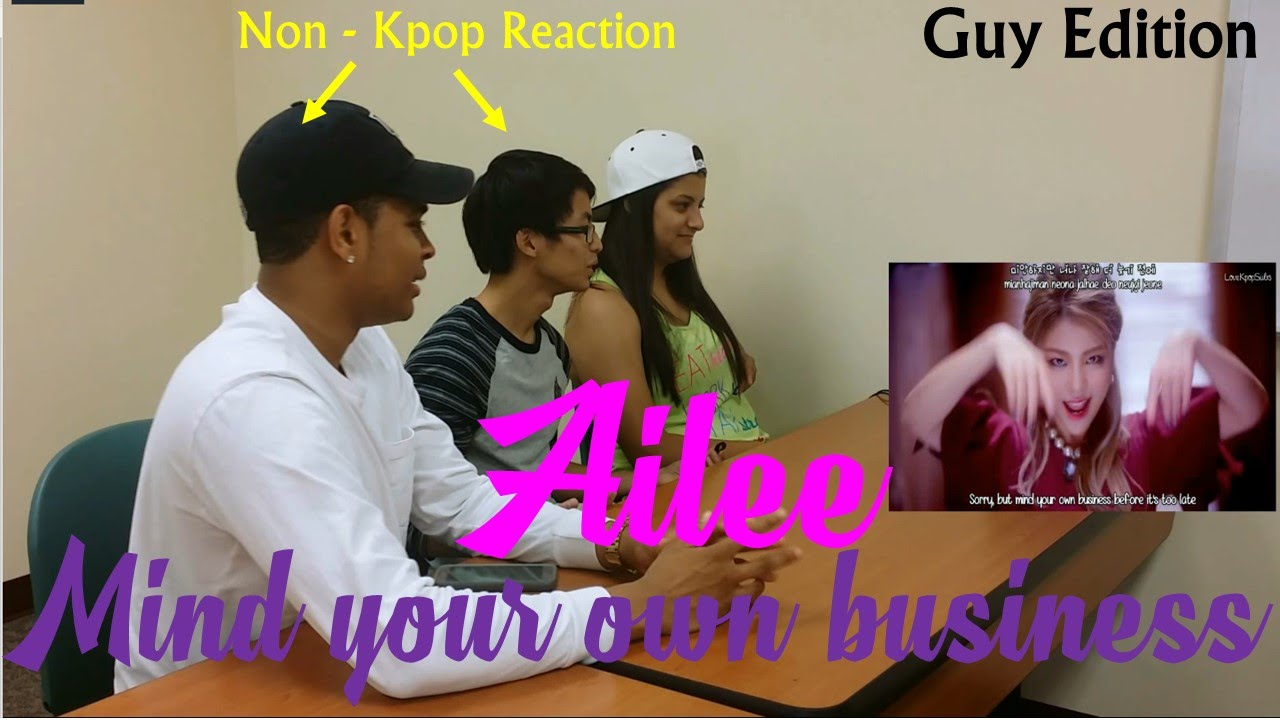 Ailee - Mind You Own Business - Non-Kpop Fan Reaction - Guy Edition