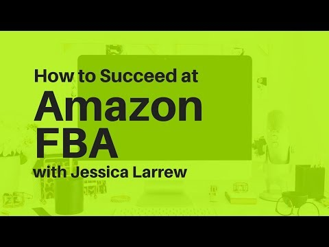 How to Become an Amazon FBA Seller with Jessica Larrew