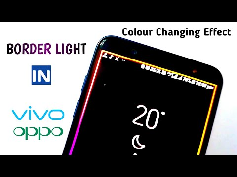 Borderlight Color Changing Effect in Vivo & Oppo And Notch Display Smartphone (Must Try)