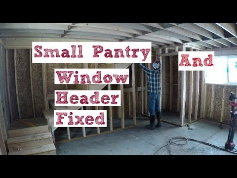 DIY Home Build: Small Pantry And Window Headers Fixed
