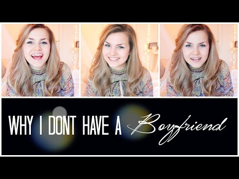 Why I've Never Had a Boyfriend (Valentines Day 2015)