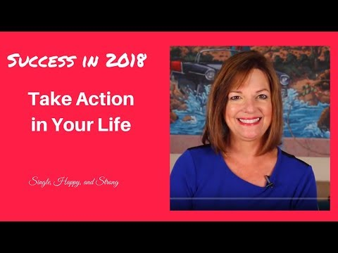 Take Action In Your Life - Success in 2018