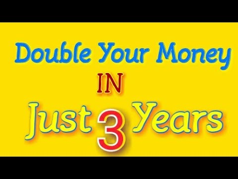 Double Your Money In just 3 years..