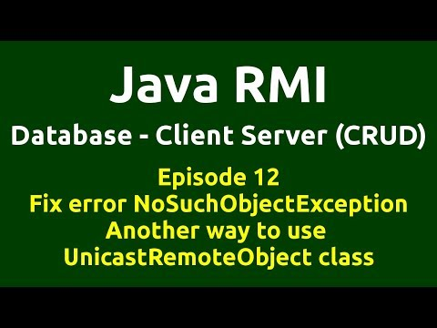 Ep 12 - Java RMI - Database - CRUD - Fix error NoSuchObjectException