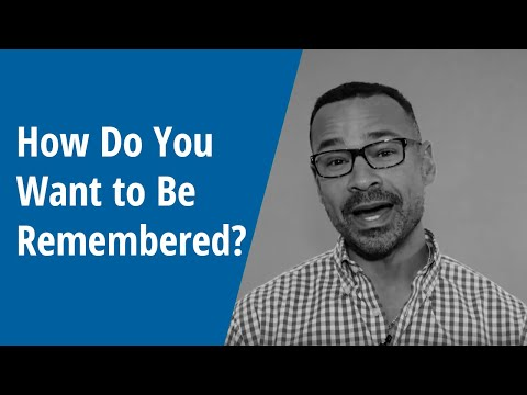 Writing Prompts - How Do You Want to Be Remembered? - Ted Capshaw