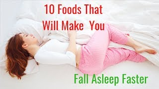 10 Foods That Will Make You Fall Asleep - Fall Asleep Fast