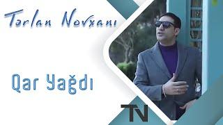 Terlan Novxani - Qar Yagdi / Official Clip 2019