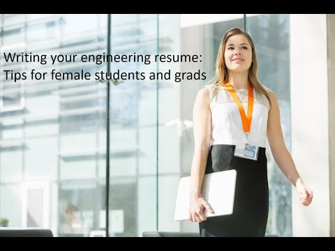 Writing your resume: Tips for female engineer students and grads