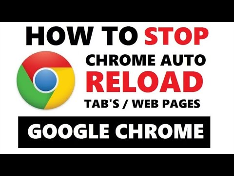 How to Stop Google Chrome from Reloading Tabs Automatically 2019 | Stop Auto Refresh Chrome