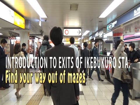 TOKYO.| 池袋駅.|  Introduction to Exits of Ikebukuro Station. Find your way out of mazes.