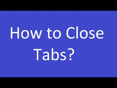 How to Close Tabs On Desktop?