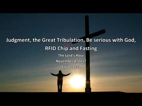 Judgment, the Great Tribulation, Be serious with God, RFID Chip and Fasting - Elvi Zapata