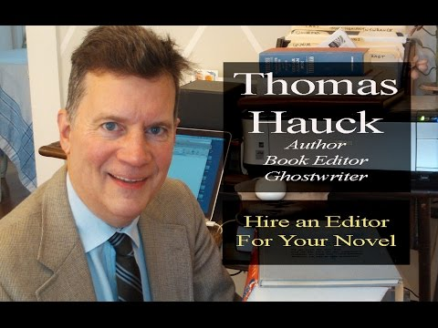 Hire a Book Editor for Your Novel -  Thomas Hauck, Author, Ghostwriter and Fiction Editor