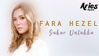 Fara Hezel - Sukar Untukku (Official Lyric Video)