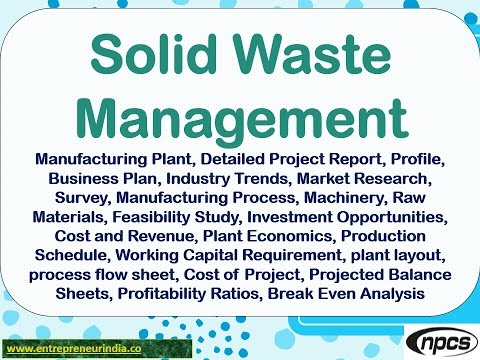 Solid Waste Management - Manufacturing Plant, Detailed Project Report, Market Research, Survey