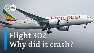 Ethiopian Airlines flight 302: Why did the Boeing 737 MAX crash?   DW News