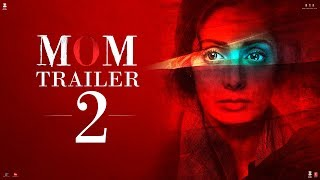 MOM Trailer 2 | Hindi | Sridevi | Nawazuddin Siddiqui | Akshaye Khanna | 7 July 2017