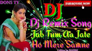 Jab Tum Aa Jate Ho Samne DJ remix song DON5 TV