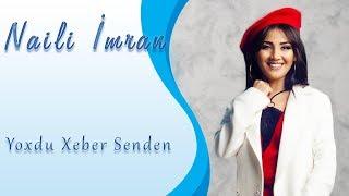 Naili Imran - Yoxdu Xeber Senden
