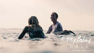 Reef Cuts, Monkeys And Barrels | Ep 2, #MyBikini Bali | Rip Curl Women