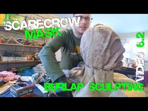 6.2 Burlap Sculpting HACK.. How to Make Custom Scarecrow MASK