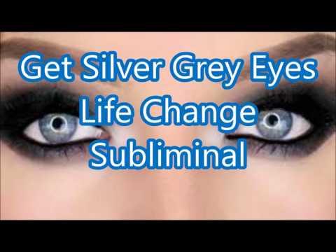 Get Silver Grey Eyes - LIfe Change Subliminal
