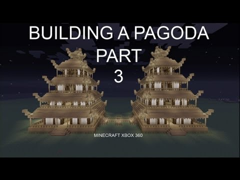 Building a Pagoda Part 3 [Minecraft xbox 360 Tutorial]