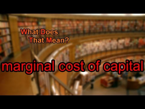 What does marginal cost of capital mean?
