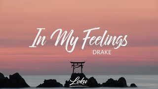 Drake  In My Feelings Lyrics