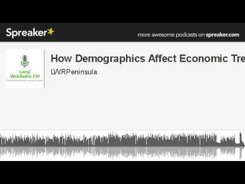 How Demographics Affect Economic Trends (Part 2 of 2)