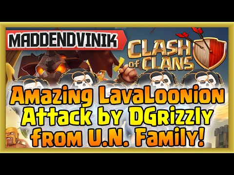 Clash of Clans - Amazing LavaLoonion Attack by DGrizzly from U.N. Family! (Gameplay Commentary)