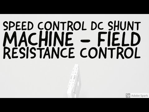 Speed control of DC shunt motor Part 1 - Field resistance control