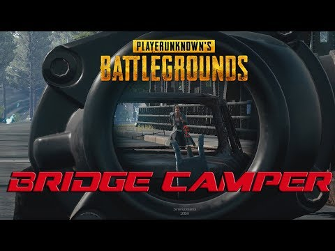 Bridge Camper! : Playerunknown's Battlegrounds (Solo Gameplay)