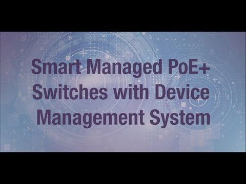 Smart Managed PoE+ Switches with Device Management System