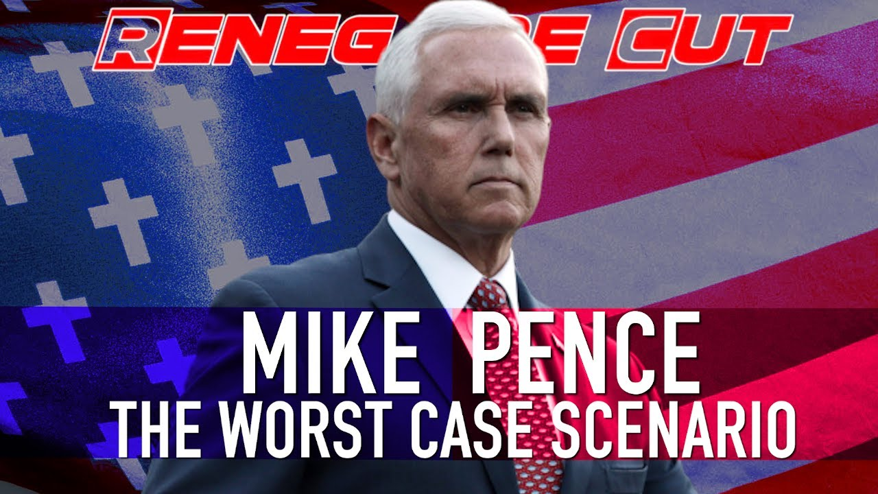 Mike Pence - The Worst Case Scenario   Renegade Cut