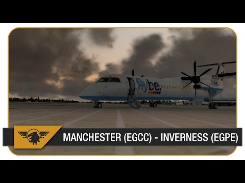 [P3D] | Q400 | Flybe | Manchester (EGCC) - Inverness (EGPE) | BEE5HX