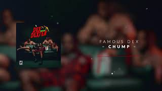 Famous Dex - Chump [Official Audio]
