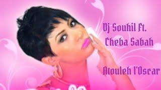 Dj Souhil feat Cheba Sabah  - Atouleh l'Oscar(Officiel Audio) with lyricsشابة صباح ـ اعطوله لوسكار