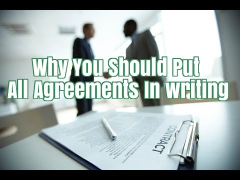 Why You Should Put All Agreements In Writing! A Cautionary Tale