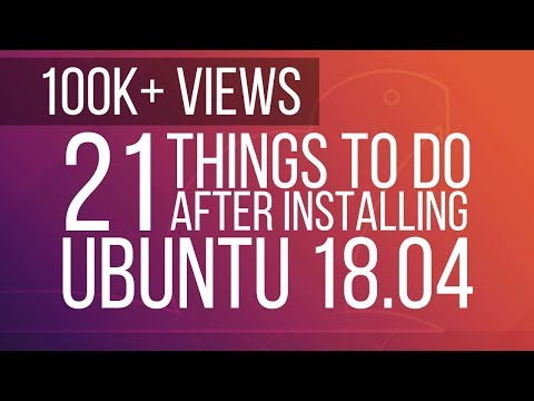 21 Things to do After Installing Ubuntu 18.04 [Must for beginners]