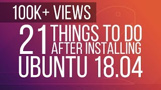 Download 21 Things to do After Installing Ubuntu 18.04 [Must for beginners]