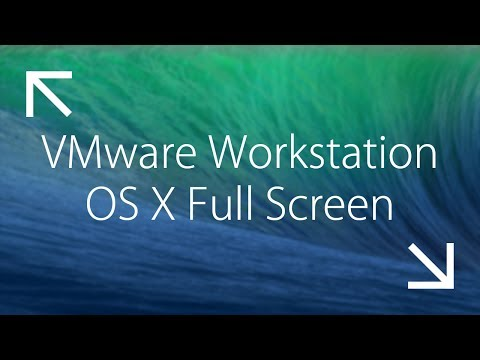 VMware Workstation How to make Mac OS X  Full Screen