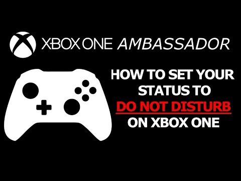 Set your Status to DO NOT DISTURB on Xbox One X | Xbox Ambassador Series