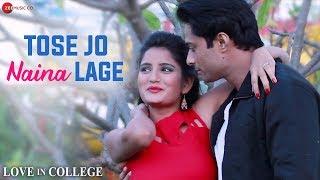 Tose Jo Naina Lage | Love In College | Shaan & Sushmita Yadav | Sapan Krishna & Priya Gupta