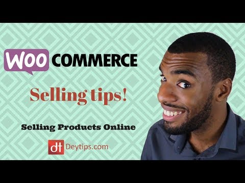 Woocommerce Selling Tips : Generating Sales To Your Online Store
