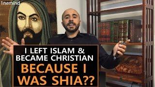 I Left Islam & Became Christian BECAUSE I WAS SHIA??