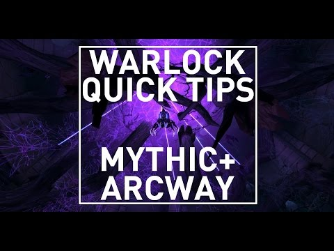 Warlock Quick Tips: Mythic+ Arcway
