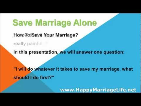 Save Marriage Alone - How To Save Your Marriage?